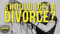 My Spouse Was Unfaithful, Should I Get a Divorce?