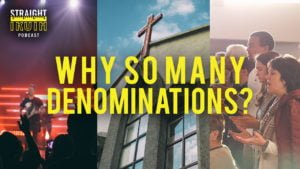 Why Are There So Many Denominations?