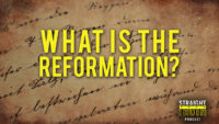 Why is the Reformation Important? (2018)