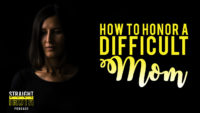 How To Honor a Difficult Mom