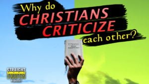 Why Do Christians Criticize Each Other