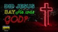 Did Jesus Say He Was God?