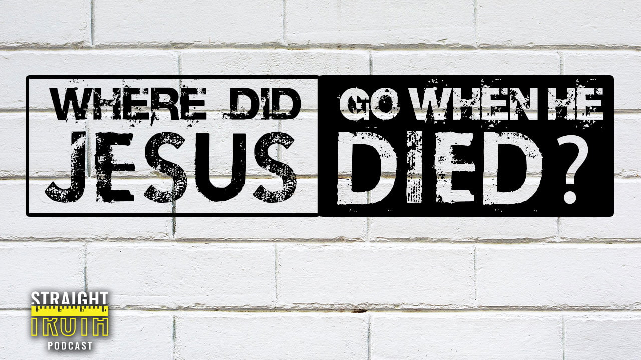 Where Did Jesus Go When He Died   The Best Christian Podcast