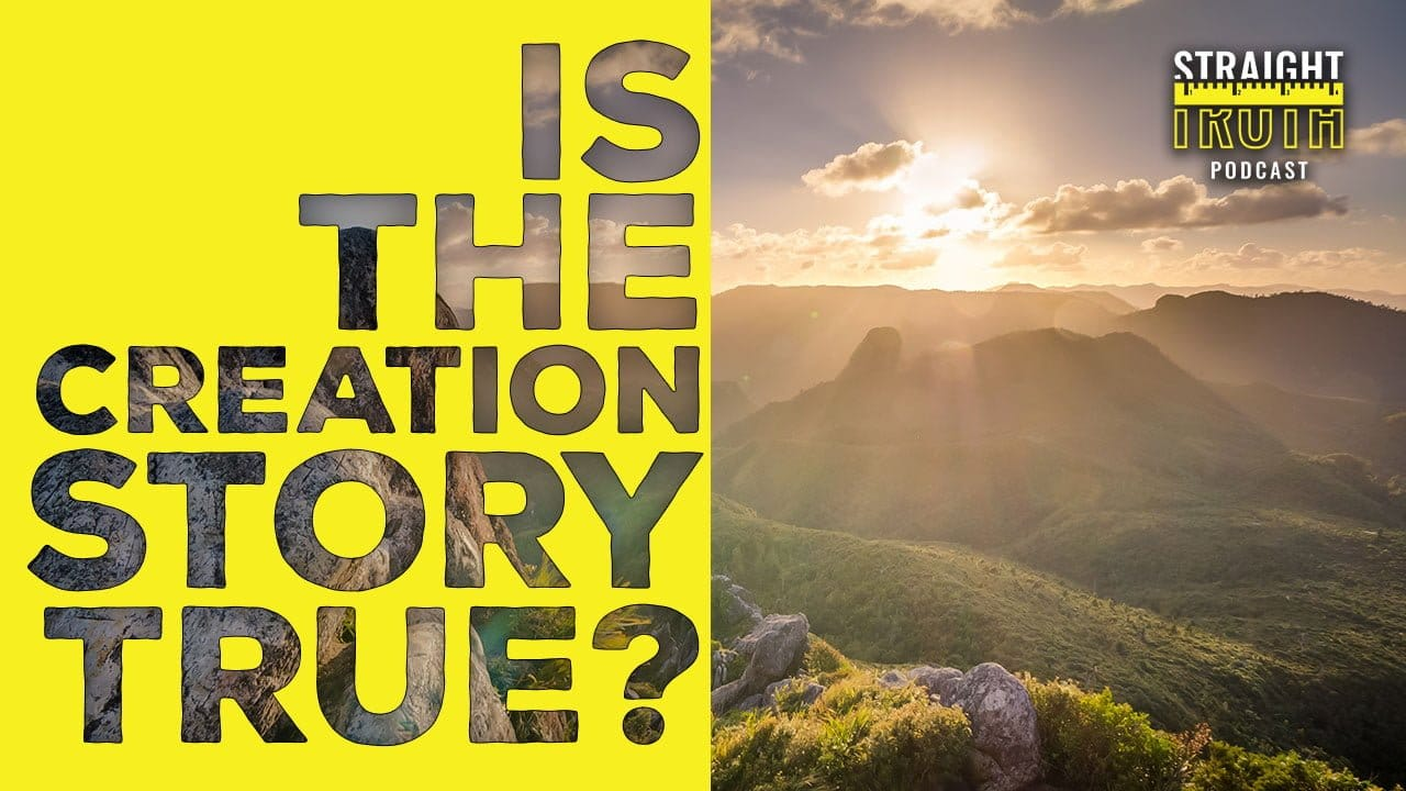Is The Creation Story True   The best Christian Podcast on the web