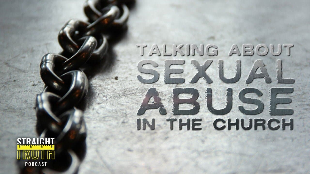 Talking About Sexual Abuse In The Church   The Best Christian Podcast On The Web