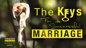 Keys To A Successful Marriage | The Best Christian Podcast On The Web