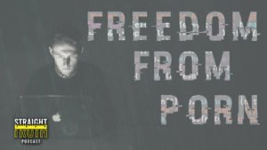 Freedom From Porn | The Best Christian Podcast