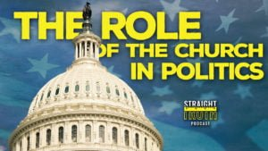THE ROLE OF THE CHURCH IN POLITICS | The Best Christian Podcast on The Web