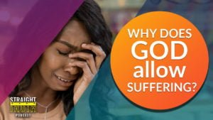 Why Does God Allow Suffering? | The Best Christian Podcast