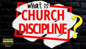 What is Church Discipline? | Best Christian Podcast On The Web