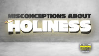 Misconceptions About Holiness