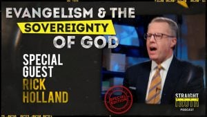 Rick Holland on the Sovereignty of God in Salvation and being a Real Calvinist vs. a Theoretical Calvinist