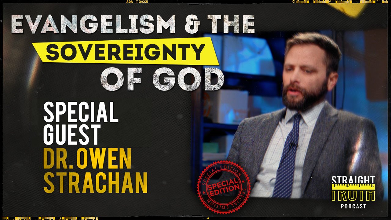 Owen Strachan on the Excellency of God's Sovereignty – How it Should Shape Our Understanding and Living